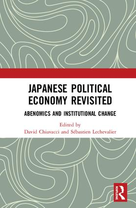 Japanese Political Economy Revisited Abenomics and Institutional Change